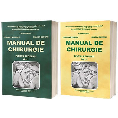 Manual de chirurgie pentru rezidenti, Volumele I si II, Traian Patrascu, Carol Davila
