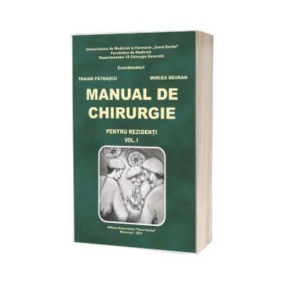 Manual de chirurgie pentru rezidenti, volumul I, Traian Patrascu, Carol Davila