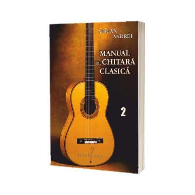 Manual de chitara clasica, volumul II, Adrian Andrei, GRAFOART