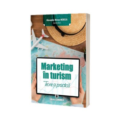 Marketing in turism. Teorie si practica