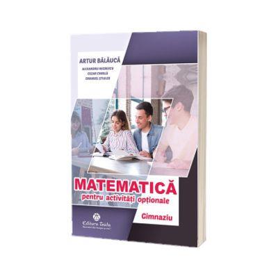Matematica pentru activitati optionale. Gimnaziu. Editia a III-a