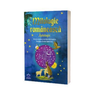 Mitologie Romaneasca: Antologie - Ilustratii de Serban Andreescu