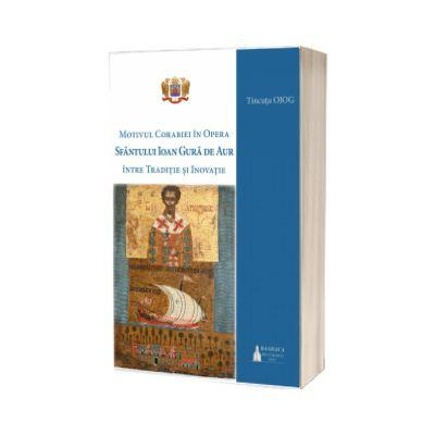 Motivul corabiei in opera Sfantului Ioan Gura de Aur, Tincuta Ojog, Basilica