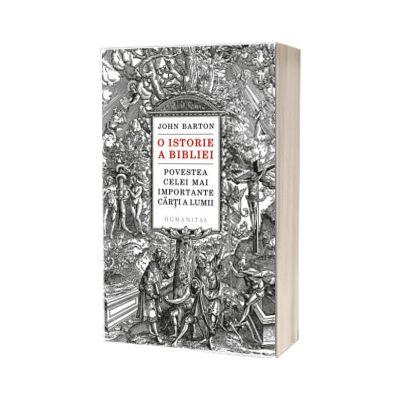 O istorie a Bibliei. Povestea celei mai important de John Barton