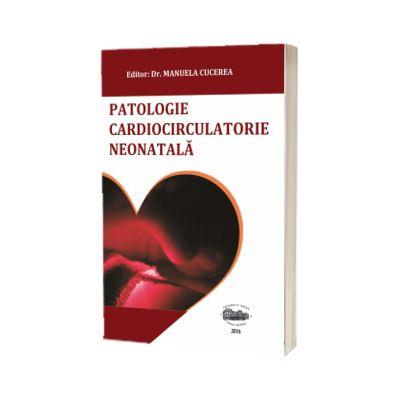 Patologie cardiocirculatorie neonatala, Manuela Cucerea