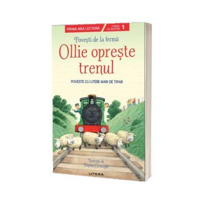 Povesti de la ferma. Ollie opreste trenul. Citesc cu ajutor (Nivelul 1)