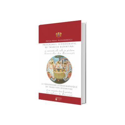 Programul iconografic de traditie bizantina si variante ale sale in pictura bisericilor din Bucuresti, Adrian Matei Alexandrescu, Basilica