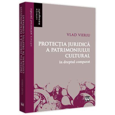 Protectia juridica a patrimoniului cultural in dreptul comparat