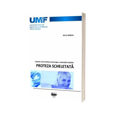 Proteza scheletata, Mircea Suciu, University Press