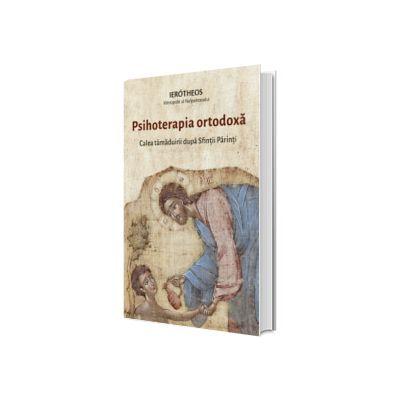 Psihoterapia ortodoxa. Calea tamaduirii dupa Sfintii Parinti, Ierotheos Vlachos, Sophia