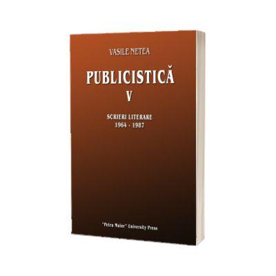 Publicistica V. Scrieri literare 1964-1987, Vasile Netea