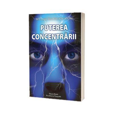 Puterea concentrarii, William Walker Atkinson, Pro Editura