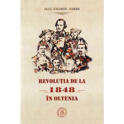 Revolutia de la 1848 in Oltenia - Editia a II-a, revazuta si adaugita