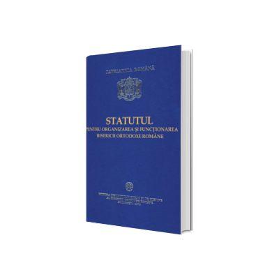 Statutul pentru organizarea si functionarea Bisericii Ortodoxe Romane, editia 2008