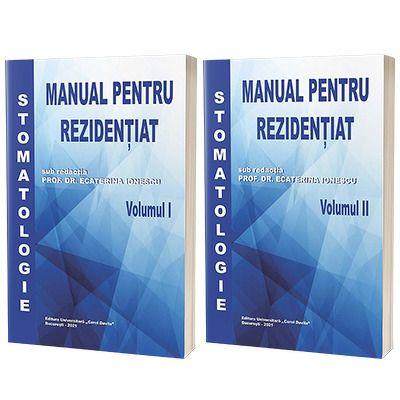Stomatologie, manual pentru rezidentiat, volumele I si II, Ecaterina Ionescu, Carol Davila