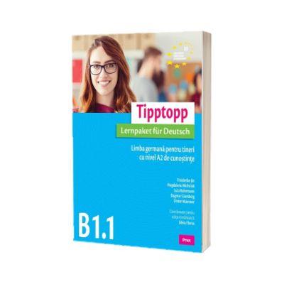 Tipptopp B1. 1 Limba germana pentru tineri cu nivel A2 de cunostinte, Friederike Jin, Prior