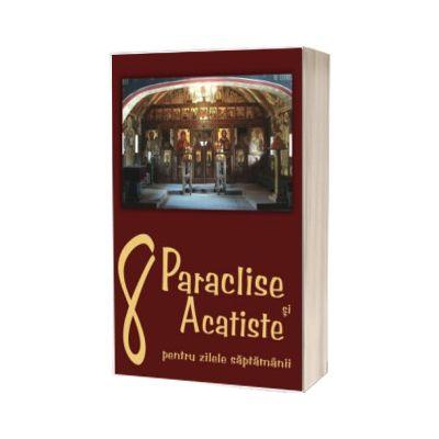 8 Paraclise si Acatiste pentru zilele saptamanii