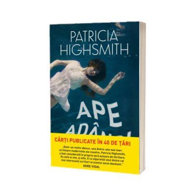 Ape adanci, Patricia Highsmith, Litera