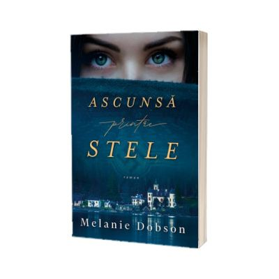 Ascunsa printre stele, Melanie Dobson, Casa Cartii