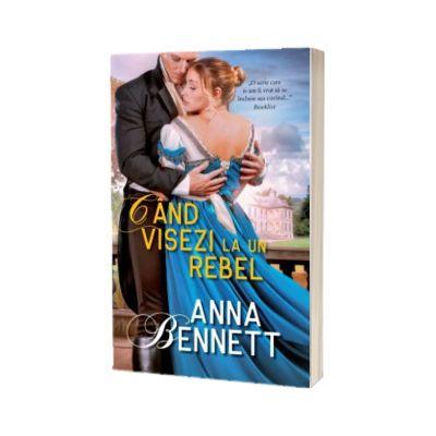 Cand visezi la un rebel, Anna Bennett, Alma