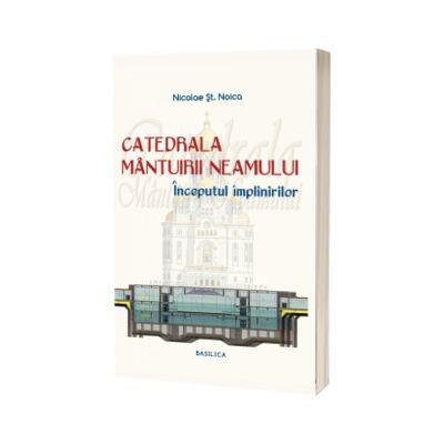 Catedrala Mantuirii Neamului, volumul II, Nicolae Stefan Noica, Basilica