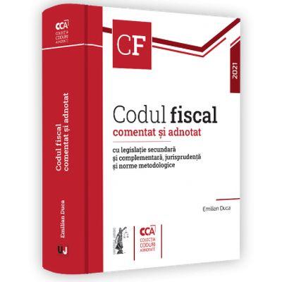 Codul fiscal comentat si adnotat cu legislatie secundara si complementara, jurisprudenta si norme metodologice %u2013 2021