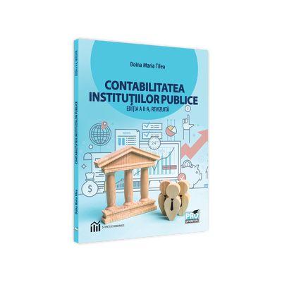 Contabilitatea institutiilor publice. Editia a II-a, revizuita