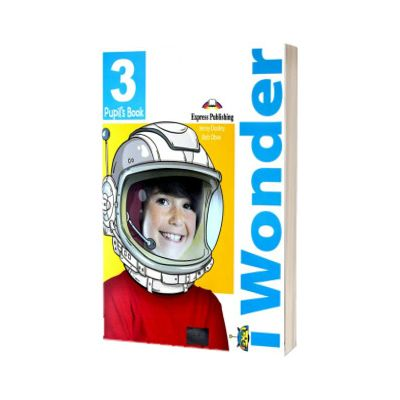 Curs de limba engleza I-Wonder 3. Manualul elevului cu Ie-Book, Jenny Dooley, Express Publishing