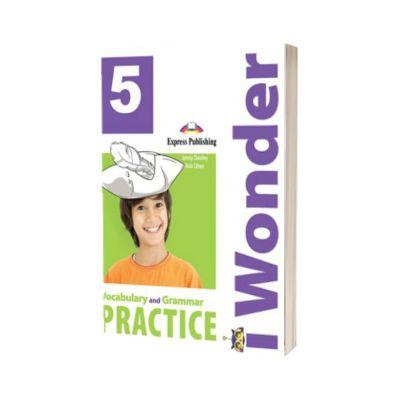 Curs de limba engleza iWonder 5 Vocabular si gramatica, Jenny Dooley, Express Publishing
