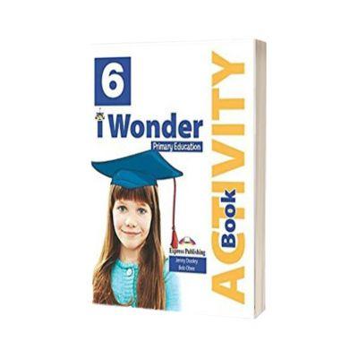 Curs de limba engleza iWonder 6 Caiet cu Digibook App, Jenny Dooley, Express Publishing