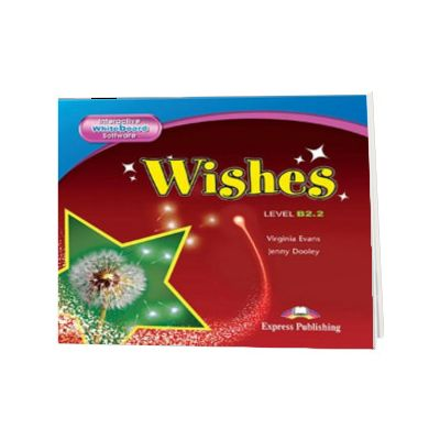 Curs de limba engleza Wishes B2. 2 - Software pentru tabla magnetica interactica (Revizuit 2015), Virginia Evans, Express Publishig