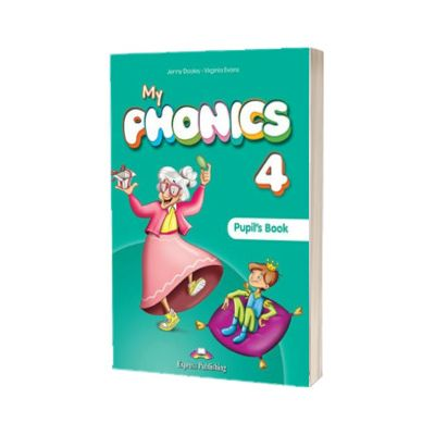 Curs limba engleza My Phonics 4 Manualul elevului cu cross-platform app, Jenny Dooley, Express Publishing