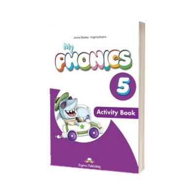 Curs limba engleza My Phonics 5 Caietul elevului cu Cross-Platform cu App, Jenny Dooley, Express Publishing