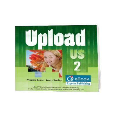 Curs limba engleza Upload 2 Ie-Book, Virginia Evans, Express Publishing