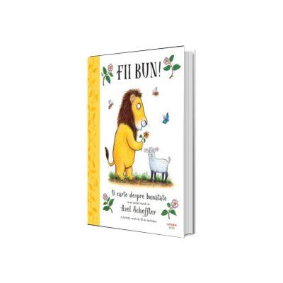 Fii bun! O carte despre bunatate