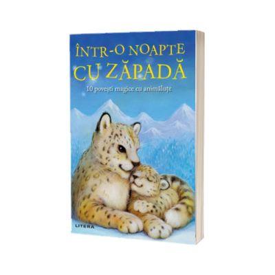 Intr-o noapte cu zapada. 10 povesti magice cu animalute