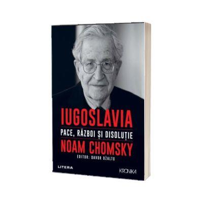 Iugoslavia. Pace, razboi si disolutie