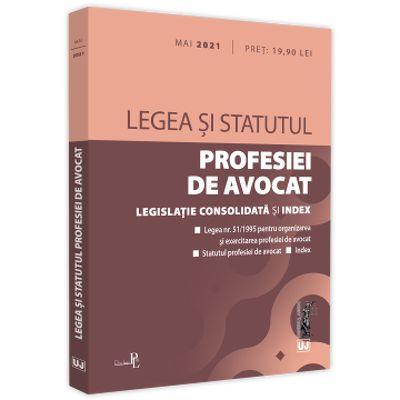 Legea si Statutul profesiei de avocat: Mai 2021. Legislatia profesiei de avocat. Editie tiparita pe hartie alba