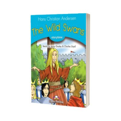 Literatura adaptata pentru copii. The wild swans cu Digibook App, Hans Christian Andersen, Express Publishing