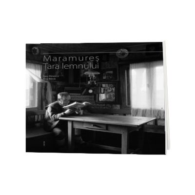 Maramures. Tara Lemnului. Text in limba Romana, Dan Dinescu, Ad Libri