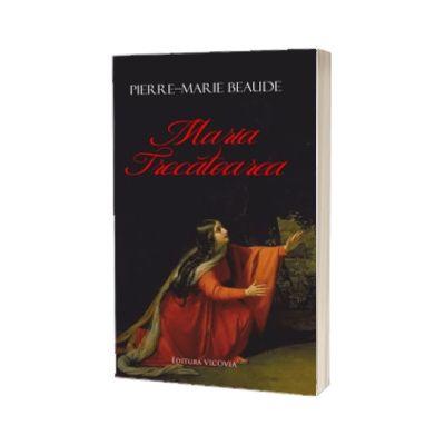 Maria trecatoarea, Pierre Marie Beaude, Vicovia