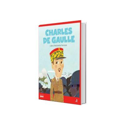 MICII EROI. Charles de Gaulle