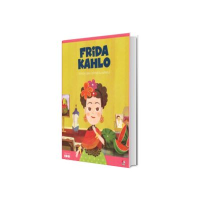 MICII EROI. Frida Kahlo