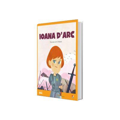 MICII EROI. Ioana d'Arc