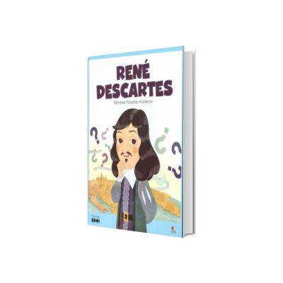 MICII EROI. Rene Descartes