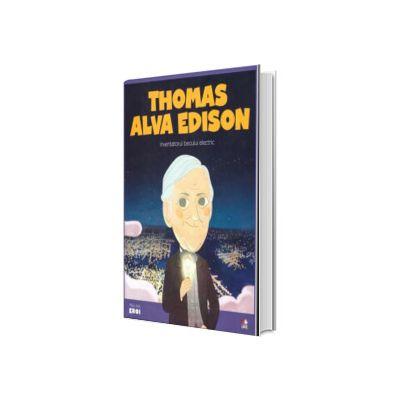 MICII EROI. Thomas Alva Edison