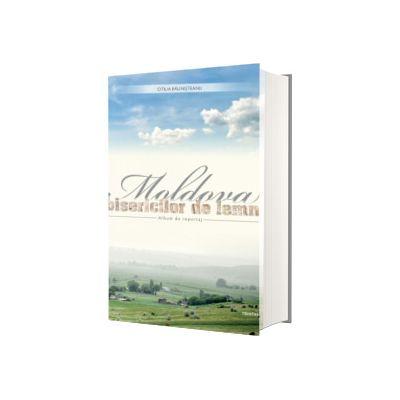 Moldova bisericilor de lemn. Album de reportaj, Otilia Balinisteanu, Trinitas