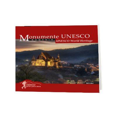 Monumente UNESCO (colectia Calator prin tara mea). Text in limba Romana-Engleza