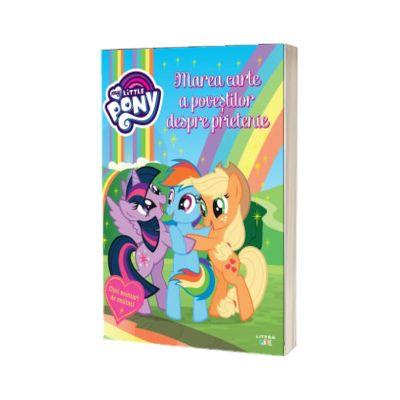 My Little Pony. Marea carte a povestilor despre prietenie