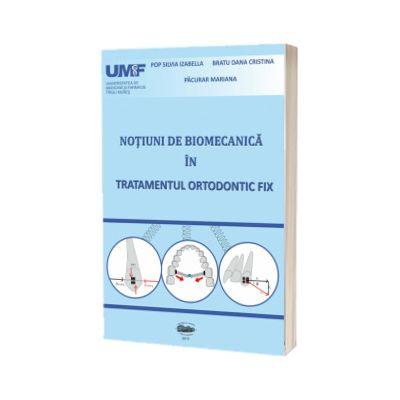Notiuni de biomecanica in tratamentul ortodontic fix, Mariana Pacurar